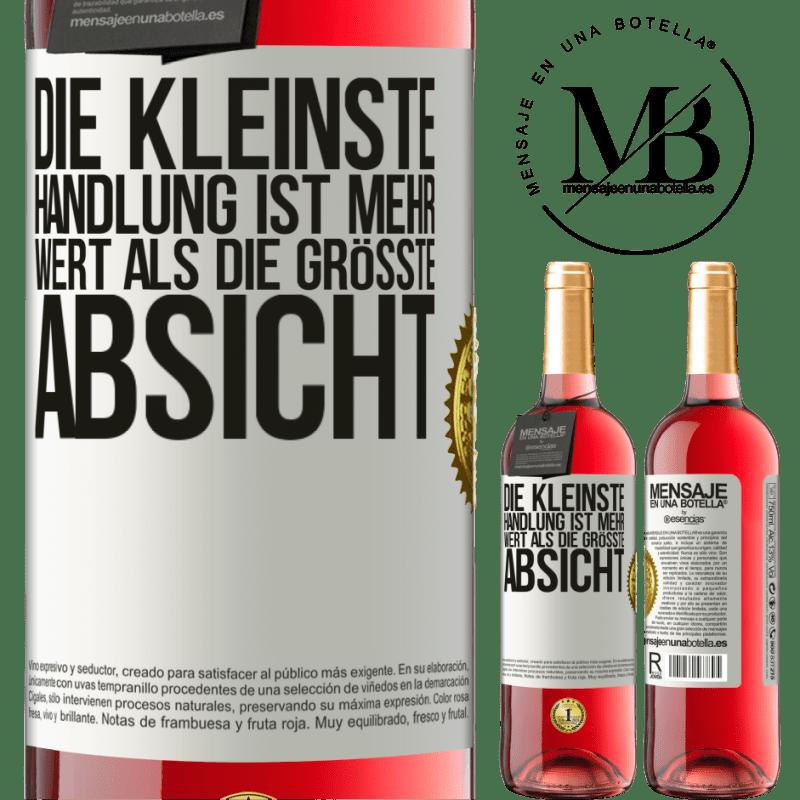 24,95 € Kostenloser Versand | Roséwein ROSÉ Ausgabe Die kleinste Handlung ist mehr wert als die größte Absicht Weißes Etikett. Anpassbares Etikett Junger Wein Ernte 2020 Tempranillo