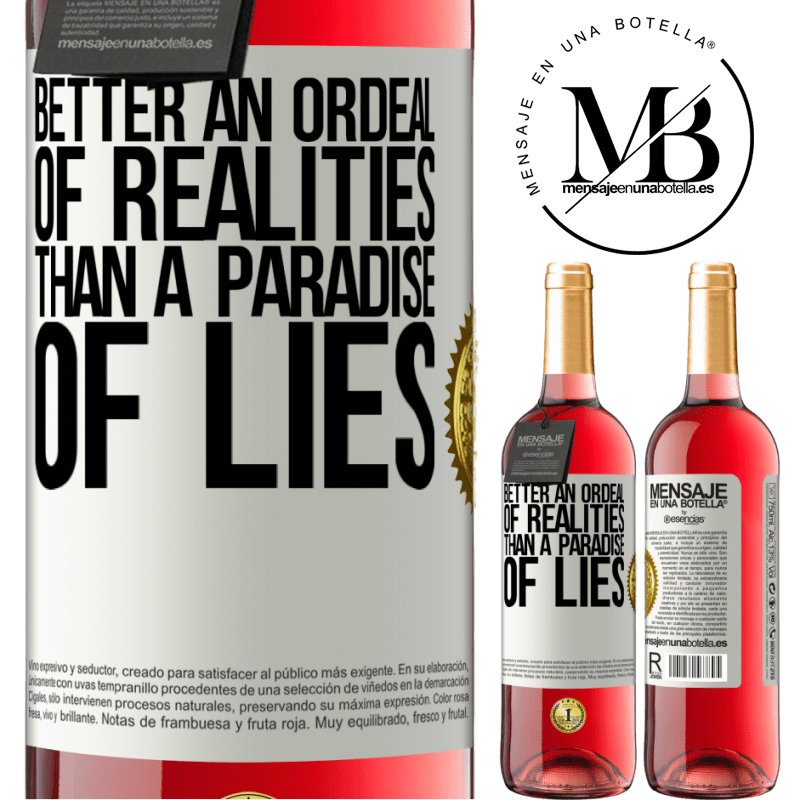 24,95 € Free Shipping   Rosé Wine ROSÉ Edition Better an ordeal of realities than a paradise of lies White Label. Customizable label Young wine Harvest 2020 Tempranillo