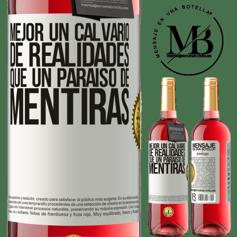 24,95 € Envoi gratuit   Vin rosé Édition ROSÉ Mieux vaut une épreuve de réalités qu'un paradis de mensonges Étiquette Blanche. Étiquette personnalisable Vin jeune Récolte 2020 Tempranillo