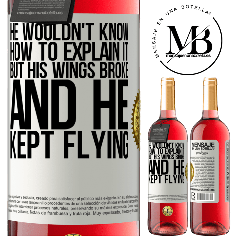 24,95 € Free Shipping | Rosé Wine ROSÉ Edition He wouldn't know how to explain it, but his wings broke and he kept flying White Label. Customizable label Young wine Harvest 2020 Tempranillo
