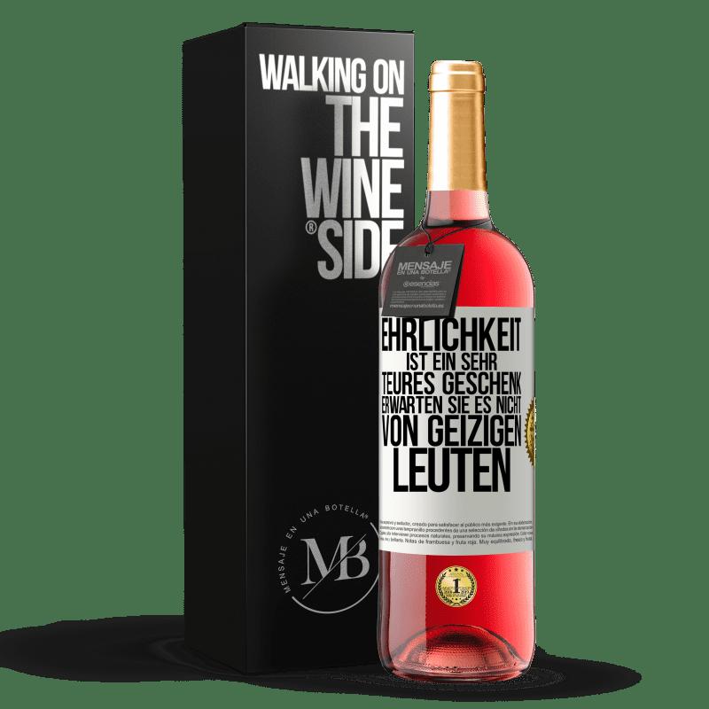 24,95 € Kostenloser Versand | Roséwein ROSÉ Ausgabe Ehrlichkeit ist ein sehr teures Geschenk. Erwarten Sie es nicht von billigen Leuten Weißes Etikett. Anpassbares Etikett Junger Wein Ernte 2020 Tempranillo
