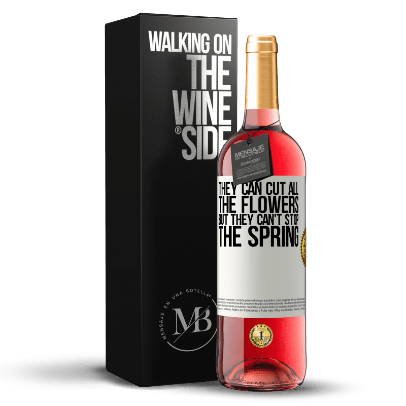 24,95 € Free Shipping | Rosé Wine ROSÉ Edition They can cut all the flowers, but they can't stop the spring White Label. Customizable label Young wine Harvest 2020 Tempranillo