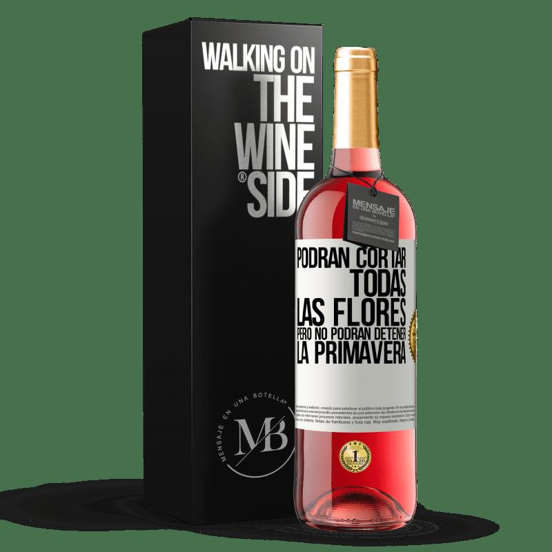24,95 € Envoi gratuit | Vin rosé Édition ROSÉ Ils peuvent couper toutes les fleurs, mais ils ne peuvent pas arrêter le printemps Étiquette Blanche. Étiquette personnalisable Vin jeune Récolte 2020 Tempranillo