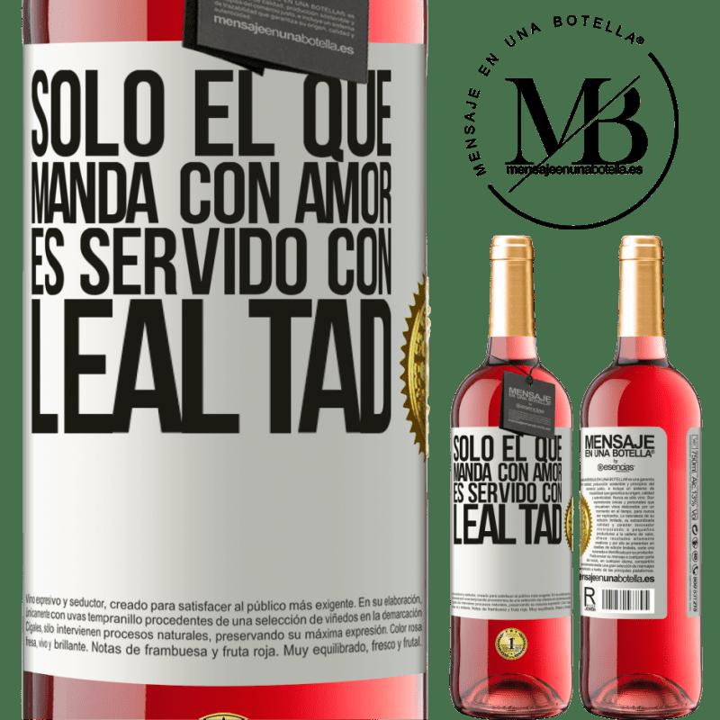 24,95 € Envoi gratuit | Vin rosé Édition ROSÉ Seul celui qui commande avec amour est servi avec loyauté Étiquette Blanche. Étiquette personnalisable Vin jeune Récolte 2020 Tempranillo