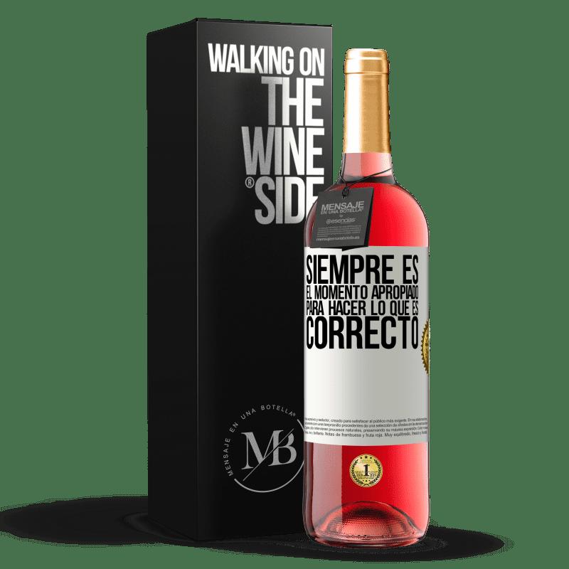 24,95 € Envío gratis | Vino Rosado Edición ROSÉ Siempre es el momento apropiado para hacer lo que es correcto Etiqueta Blanca. Etiqueta personalizable Vino joven Cosecha 2020 Tempranillo