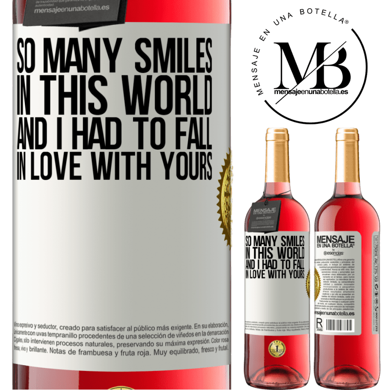 24,95 € Free Shipping | Rosé Wine ROSÉ Edition So many smiles in this world, and I had to fall in love with yours White Label. Customizable label Young wine Harvest 2020 Tempranillo