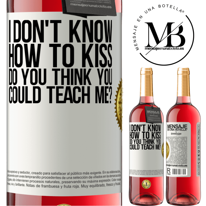 24,95 € Free Shipping   Rosé Wine ROSÉ Edition I don't know how to kiss, do you think you could teach me? White Label. Customizable label Young wine Harvest 2020 Tempranillo
