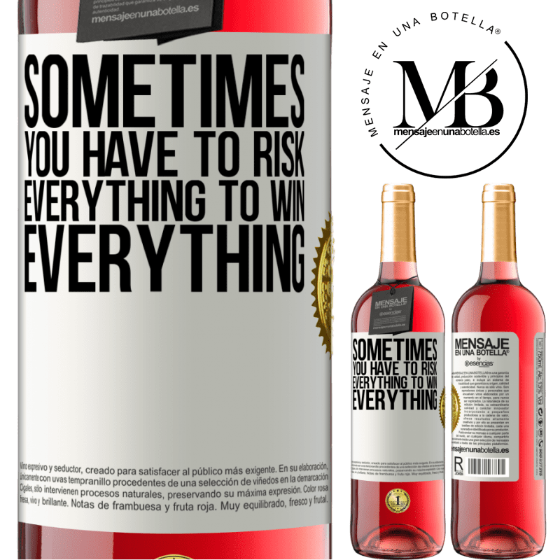 24,95 € Free Shipping | Rosé Wine ROSÉ Edition Sometimes you have to risk everything to win everything White Label. Customizable label Young wine Harvest 2020 Tempranillo