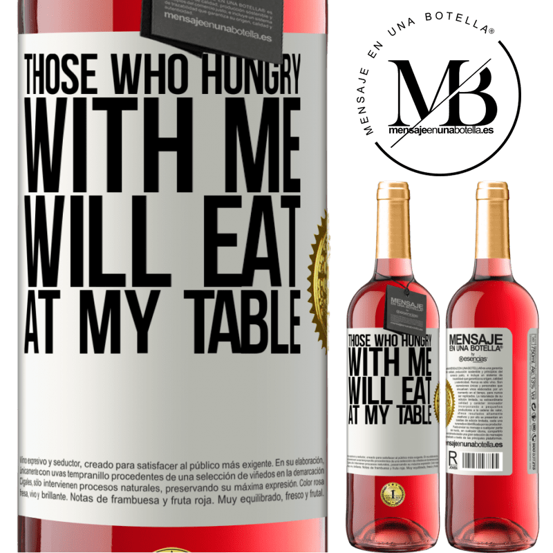 24,95 € Free Shipping | Rosé Wine ROSÉ Edition Those who hungry with me will eat at my table White Label. Customizable label Young wine Harvest 2020 Tempranillo