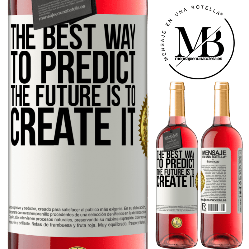 24,95 € Free Shipping | Rosé Wine ROSÉ Edition The best way to predict the future is to create it White Label. Customizable label Young wine Harvest 2020 Tempranillo