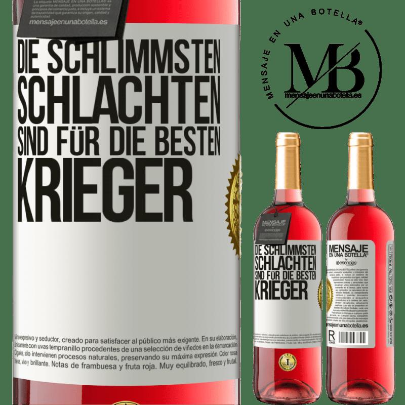 24,95 € Kostenloser Versand | Roséwein ROSÉ Ausgabe Die schlimmsten Schlachten sind für die besten Krieger Weißes Etikett. Anpassbares Etikett Junger Wein Ernte 2020 Tempranillo