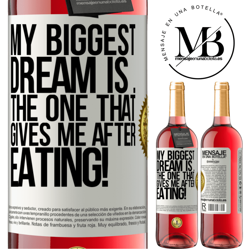 24,95 € Free Shipping   Rosé Wine ROSÉ Edition My biggest dream is ... the one that gives me after eating! White Label. Customizable label Young wine Harvest 2020 Tempranillo