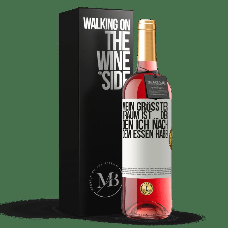 24,95 € Kostenloser Versand | Roséwein ROSÉ Ausgabe Mein größter Traum ist ... der, den ich nach dem Essen habe! Weißes Etikett. Anpassbares Etikett Junger Wein Ernte 2020 Tempranillo