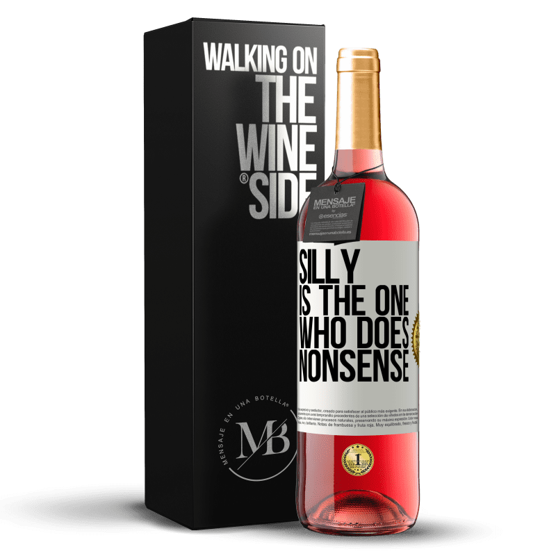 24,95 € Free Shipping | Rosé Wine ROSÉ Edition Silly is the one who does nonsense White Label. Customizable label Young wine Harvest 2020 Tempranillo