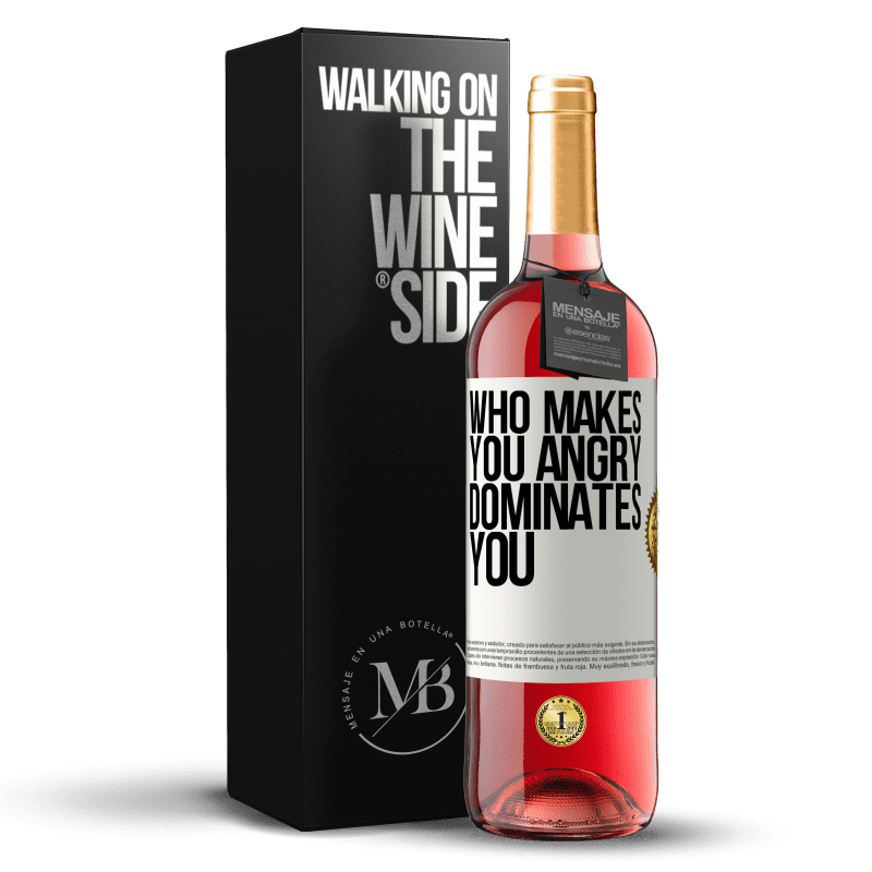 24,95 € Free Shipping | Rosé Wine ROSÉ Edition Who makes you angry dominates you White Label. Customizable label Young wine Harvest 2020 Tempranillo