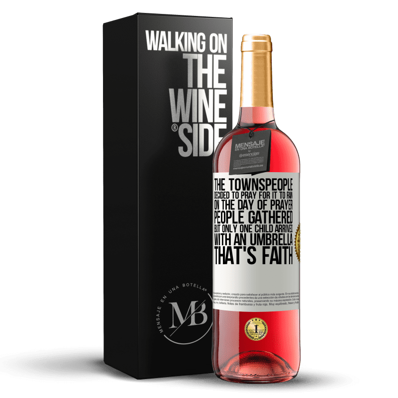24,95 € Free Shipping   Rosé Wine ROSÉ Edition The townspeople decided to pray for it to rain. On the day of prayer, people gathered, but only one child arrived with an White Label. Customizable label Young wine Harvest 2020 Tempranillo