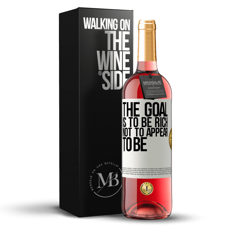 24,95 € Free Shipping | Rosé Wine ROSÉ Edition The goal is to be rich, not to appear to be White Label. Customizable label Young wine Harvest 2020 Tempranillo