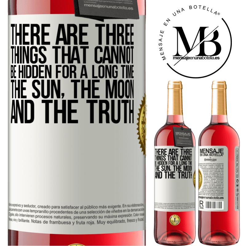 24,95 € Free Shipping   Rosé Wine ROSÉ Edition There are three things that cannot be hidden for a long time. The sun, the moon, and the truth White Label. Customizable label Young wine Harvest 2020 Tempranillo