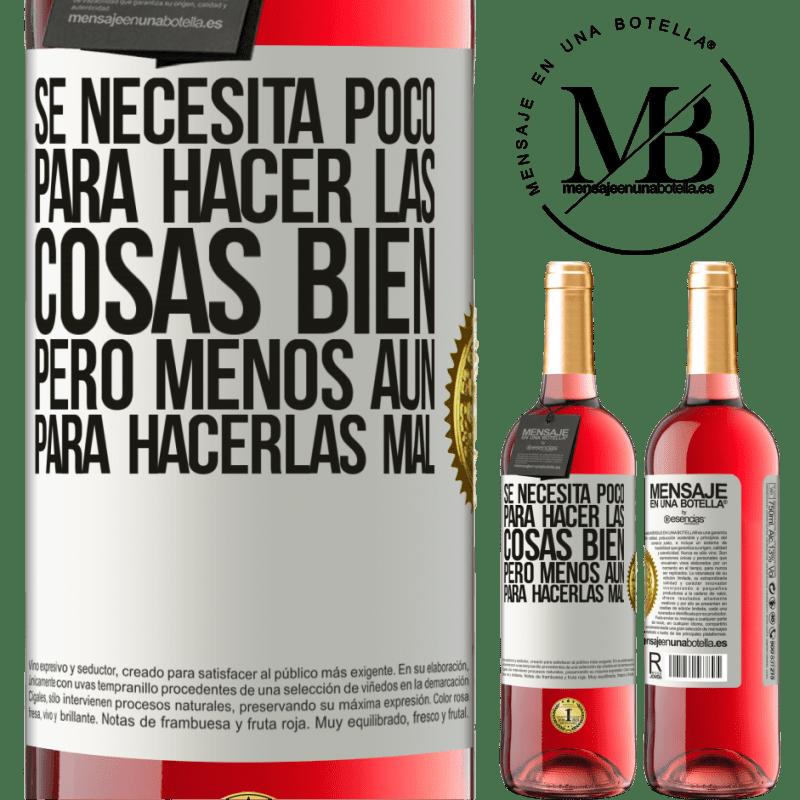 24,95 € Envoi gratuit | Vin rosé Édition ROSÉ Il faut peu pour bien faire les choses, mais encore moins pour les mal faire Étiquette Blanche. Étiquette personnalisable Vin jeune Récolte 2020 Tempranillo
