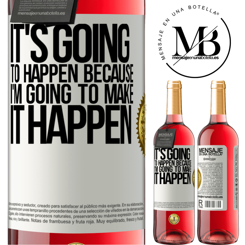 24,95 € Free Shipping   Rosé Wine ROSÉ Edition It's going to happen because I'm going to make it happen White Label. Customizable label Young wine Harvest 2020 Tempranillo