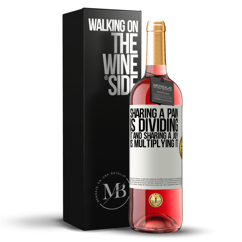 24,95 € Free Shipping | Rosé Wine ROSÉ Edition Sharing a pain is dividing it and sharing a joy is multiplying it White Label. Customizable label Young wine Harvest 2020 Tempranillo