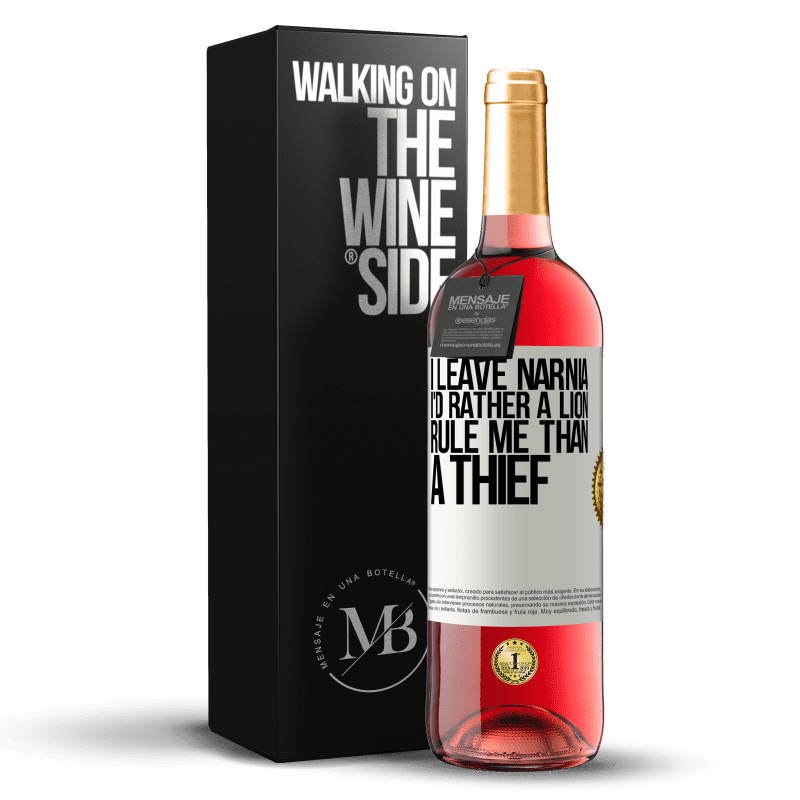 24,95 € Free Shipping | Rosé Wine ROSÉ Edition I leave Narnia. I'd rather a lion rule me than a thief White Label. Customizable label Young wine Harvest 2020 Tempranillo