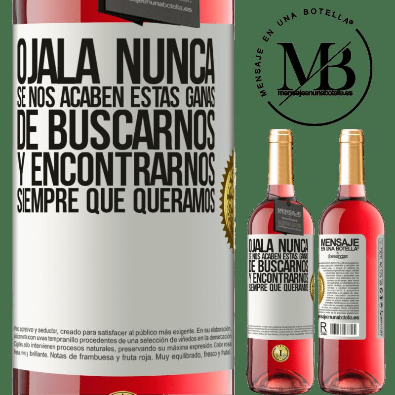 24,95 € Envoi gratuit | Vin rosé Édition ROSÉ J'espère que nous ne manquerons jamais de ce désir de trouver et de rencontrer quand nous le voulons Étiquette Blanche. Étiquette personnalisable Vin jeune Récolte 2020 Tempranillo