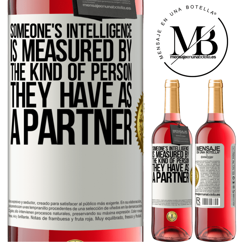 24,95 € Free Shipping   Rosé Wine ROSÉ Edition Someone's intelligence is measured by the kind of person they have as a partner White Label. Customizable label Young wine Harvest 2020 Tempranillo