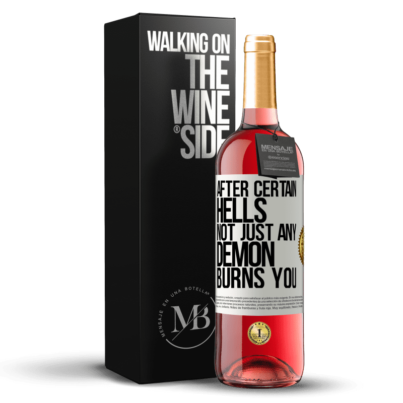 24,95 € Free Shipping | Rosé Wine ROSÉ Edition After certain hells, not just any demon burns you White Label. Customizable label Young wine Harvest 2020 Tempranillo