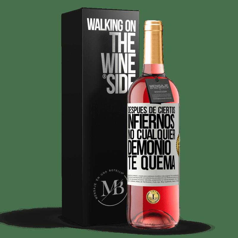 24,95 € Envoi gratuit | Vin rosé Édition ROSÉ Après certains enfers, pas n'importe quel démon vous brûle Étiquette Blanche. Étiquette personnalisable Vin jeune Récolte 2020 Tempranillo