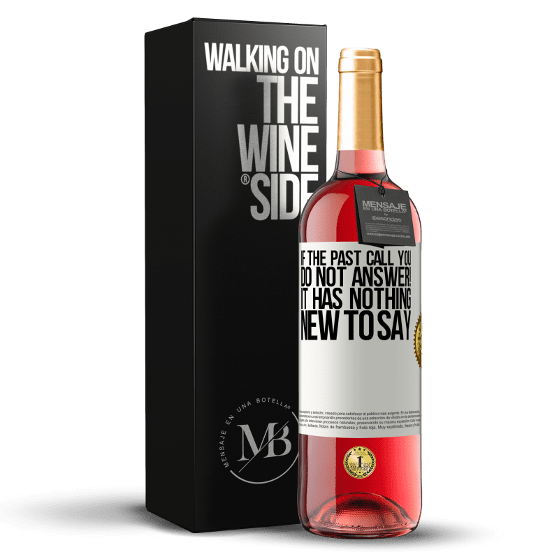 24,95 € Free Shipping | Rosé Wine ROSÉ Edition If the past call you, do not answer! It has nothing new to say White Label. Customizable label Young wine Harvest 2020 Tempranillo
