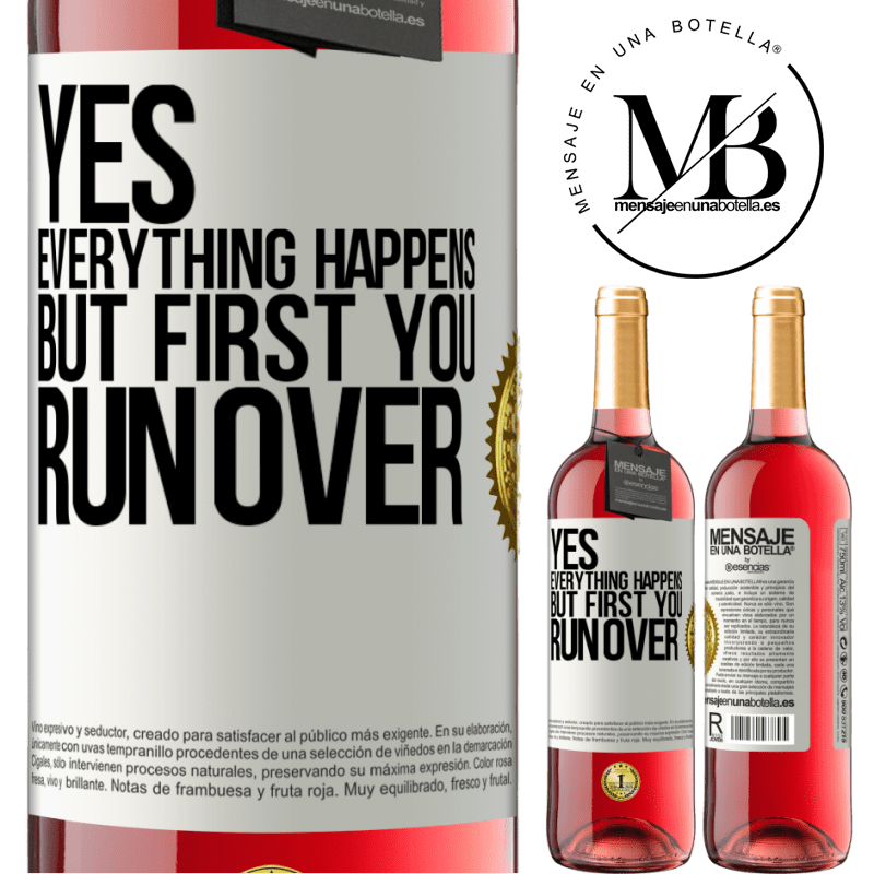 24,95 € Free Shipping   Rosé Wine ROSÉ Edition Yes, everything happens. But first you run over White Label. Customizable label Young wine Harvest 2020 Tempranillo