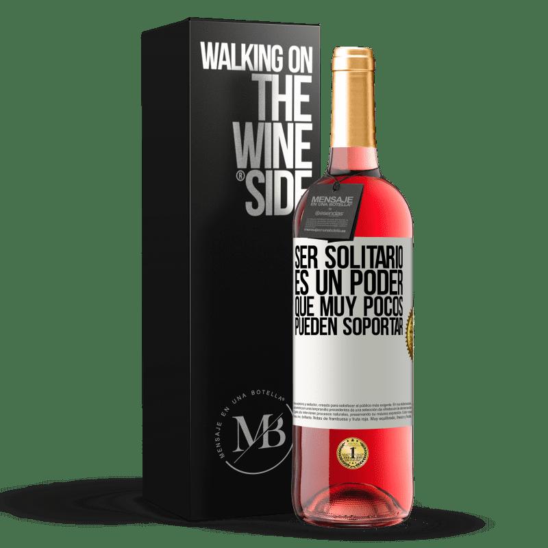 24,95 € Envoi gratuit | Vin rosé Édition ROSÉ Être seul est un pouvoir que très peu peuvent supporter Étiquette Blanche. Étiquette personnalisable Vin jeune Récolte 2020 Tempranillo