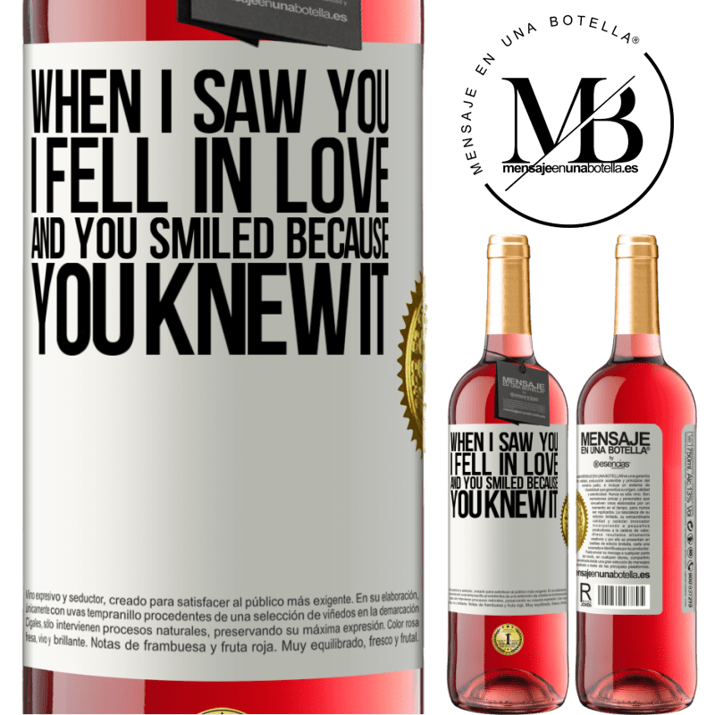 24,95 € Free Shipping   Rosé Wine ROSÉ Edition When I saw you I fell in love, and you smiled because you knew it White Label. Customizable label Young wine Harvest 2020 Tempranillo