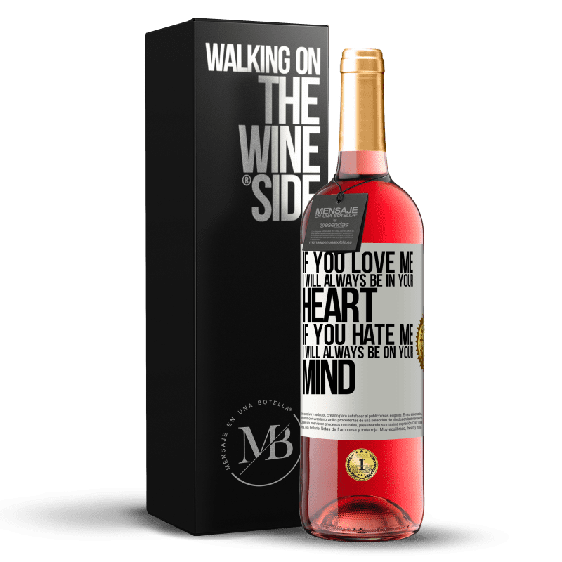 24,95 € Free Shipping | Rosé Wine ROSÉ Edition If you love me, I will always be in your heart. If you hate me, I will always be on your mind White Label. Customizable label Young wine Harvest 2020 Tempranillo