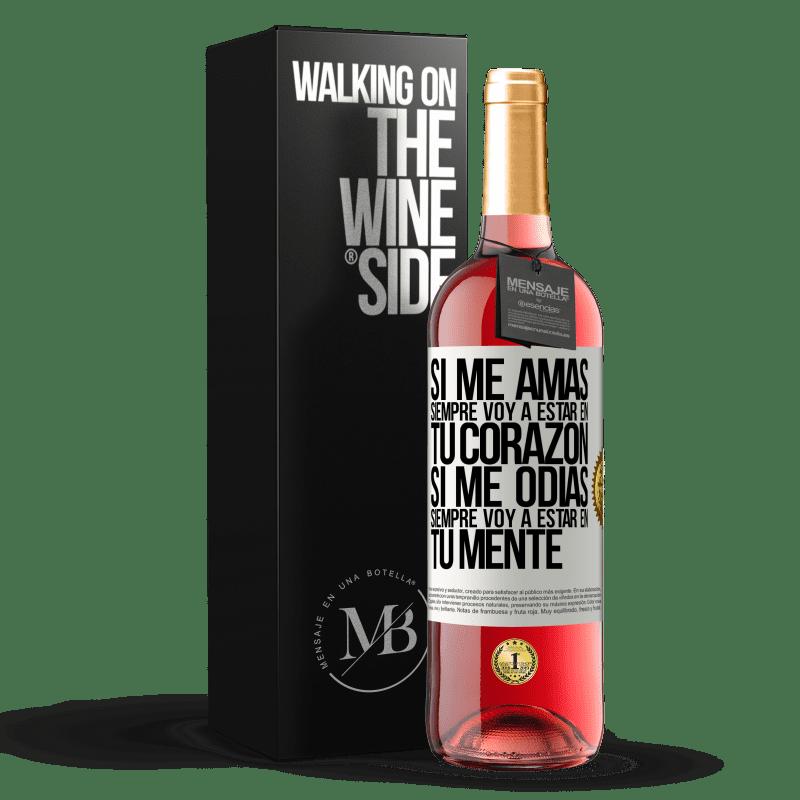 24,95 € Envoi gratuit | Vin rosé Édition ROSÉ Si tu m'aimes, je serai toujours dans ton cœur. Si tu me détestes, je serai toujours dans ton esprit Étiquette Blanche. Étiquette personnalisable Vin jeune Récolte 2020 Tempranillo