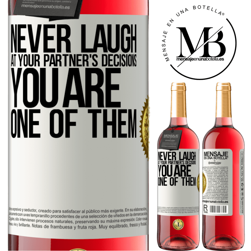 24,95 € Free Shipping | Rosé Wine ROSÉ Edition Never laugh at your partner's decisions. You are one of them White Label. Customizable label Young wine Harvest 2020 Tempranillo