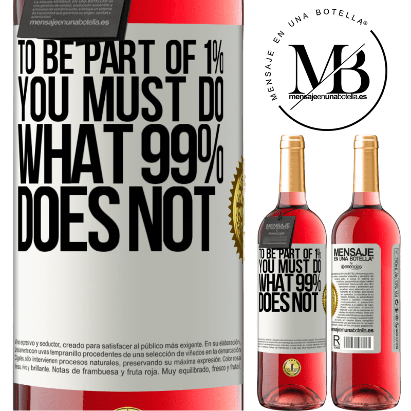 24,95 € Free Shipping | Rosé Wine ROSÉ Edition To be part of 1% you must do what 99% does not White Label. Customizable label Young wine Harvest 2020 Tempranillo