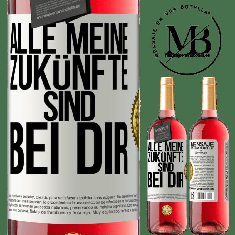 24,95 € Kostenloser Versand | Roséwein ROSÉ Ausgabe Alle meine Zukünfte sind bei dir Weißes Etikett. Anpassbares Etikett Junger Wein Ernte 2020 Tempranillo