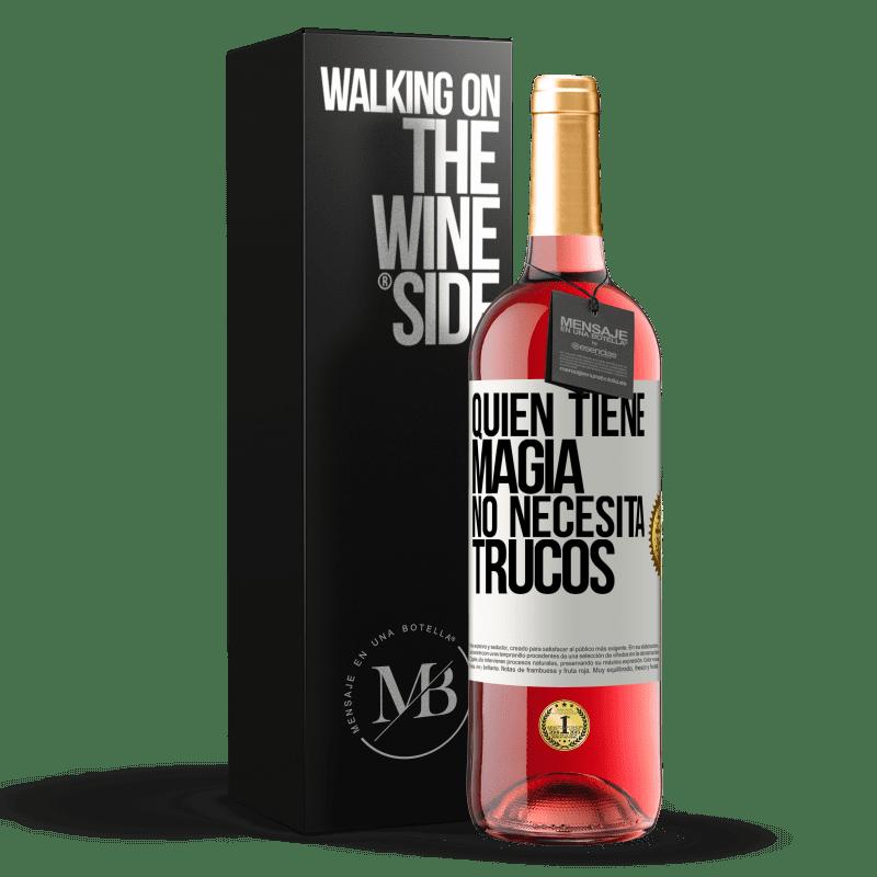 24,95 € Envoi gratuit | Vin rosé Édition ROSÉ Qui a de la magie n'a pas besoin de tours Étiquette Blanche. Étiquette personnalisable Vin jeune Récolte 2020 Tempranillo