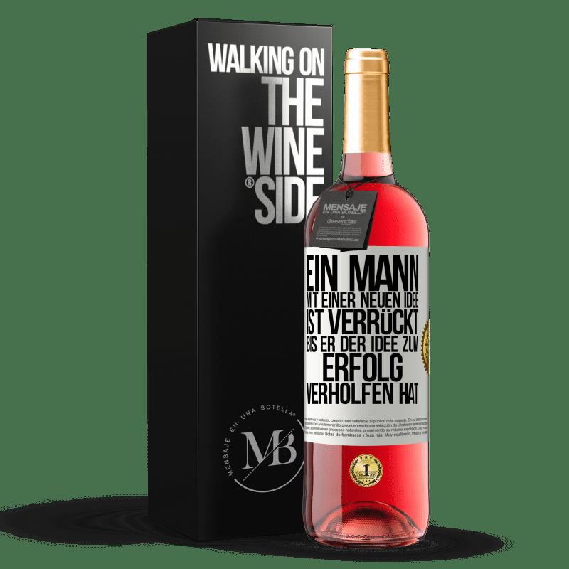 24,95 € Kostenloser Versand | Roséwein ROSÉ Ausgabe Ein Mann mit einer neuen Idee ist verrückt, bis die Idee triumphiert Weißes Etikett. Anpassbares Etikett Junger Wein Ernte 2020 Tempranillo