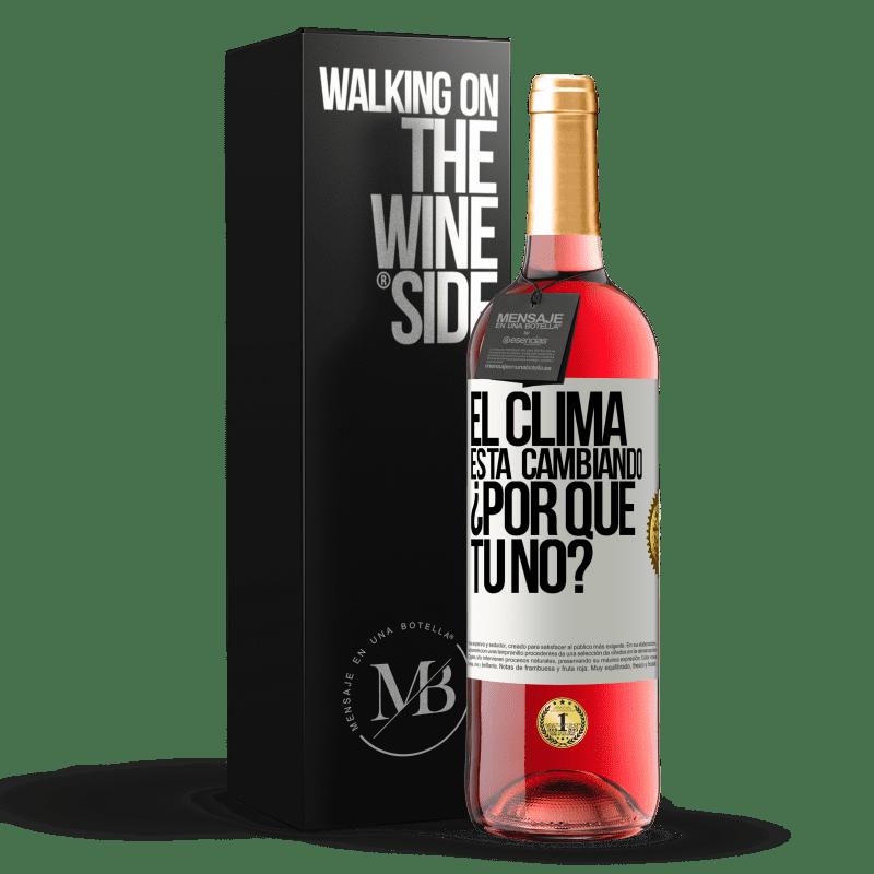 24,95 € Envoi gratuit | Vin rosé Édition ROSÉ Le temps change Pourquoi pas vous? Étiquette Blanche. Étiquette personnalisable Vin jeune Récolte 2020 Tempranillo