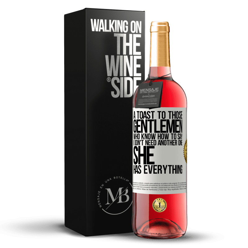 24,95 € Free Shipping | Rosé Wine ROSÉ Edition A toast to those gentlemen who know how to say I don't need another one, she has everything White Label. Customizable label Young wine Harvest 2020 Tempranillo
