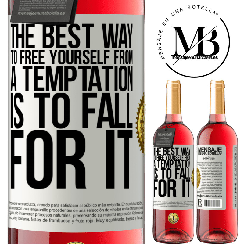24,95 € Free Shipping   Rosé Wine ROSÉ Edition The best way to free yourself from a temptation is to fall for it White Label. Customizable label Young wine Harvest 2020 Tempranillo