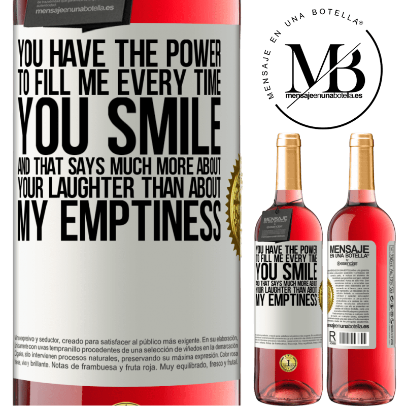 24,95 € Free Shipping | Rosé Wine ROSÉ Edition You have the power to fill me every time you smile, and that says much more about your laughter than about my emptiness White Label. Customizable label Young wine Harvest 2020 Tempranillo