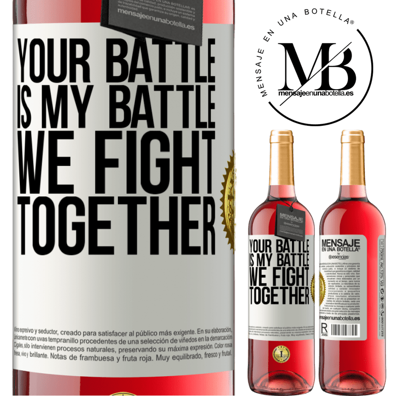 24,95 € Free Shipping | Rosé Wine ROSÉ Edition Your battle is my battle. We fight together White Label. Customizable label Young wine Harvest 2020 Tempranillo