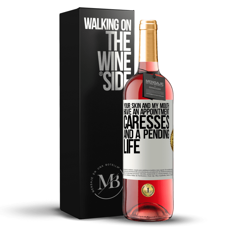 24,95 € Free Shipping | Rosé Wine ROSÉ Edition Your skin and my mouth have an appointment, caresses, and a pending life White Label. Customizable label Young wine Harvest 2020 Tempranillo