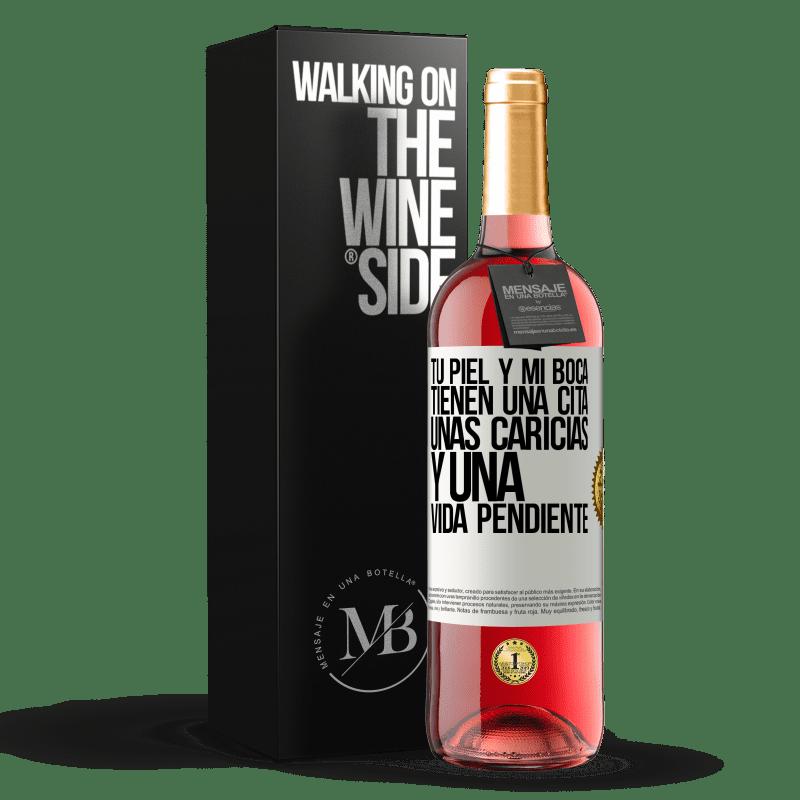24,95 € Envoi gratuit   Vin rosé Édition ROSÉ Ta peau et ma bouche ont un rendez-vous, des caresses et une vie en suspens Étiquette Blanche. Étiquette personnalisable Vin jeune Récolte 2020 Tempranillo