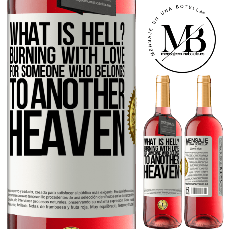 24,95 € Free Shipping   Rosé Wine ROSÉ Edition what is hell? Burning with love for someone who belongs to another heaven White Label. Customizable label Young wine Harvest 2020 Tempranillo
