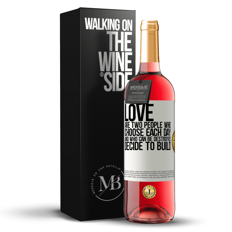 24,95 € Free Shipping   Rosé Wine ROSÉ Edition Love are two people who choose each day, and who can be destroyed, decide to build White Label. Customizable label Young wine Harvest 2020 Tempranillo